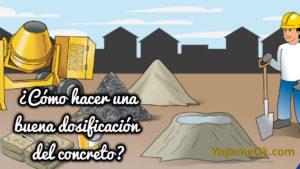 ¿Cómo hacer una buena dosificación del concreto?