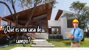 ¿Qué es una casa de campo?
